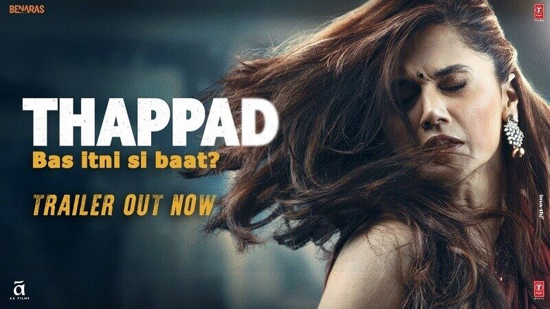 Thappad: Trailer, Release Date, Cast, Song and more